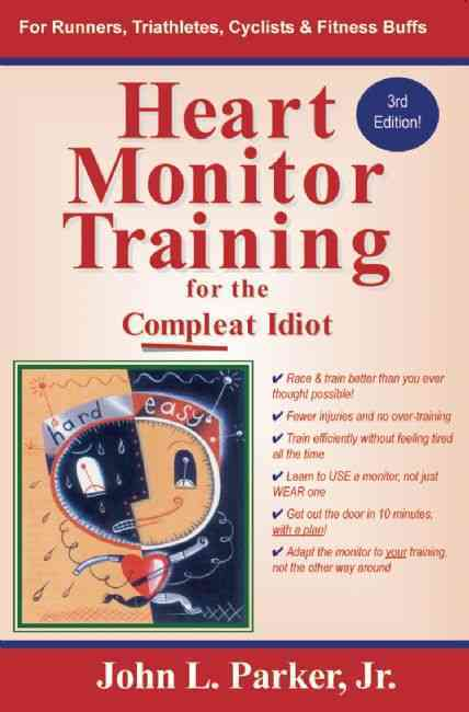 Heart Monitor Training for the Compleat Idiot By Parker, John L., Jr.